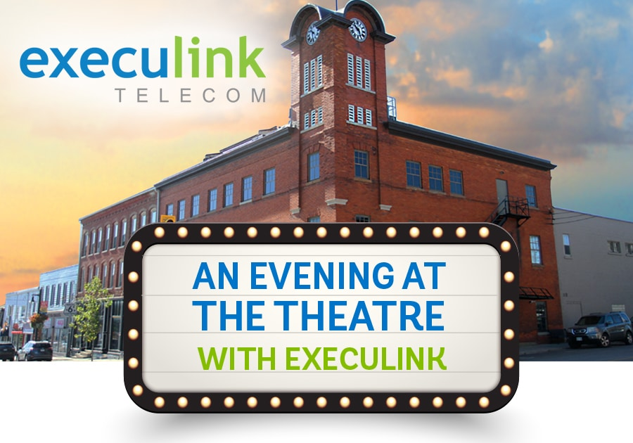An Evening at the Theatre with Execulink - learn about Fibre!